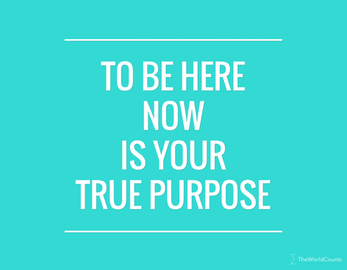 Badge to be here now is your true purpose