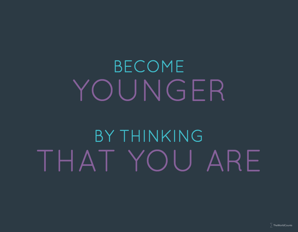 Become younger by thinking that you are